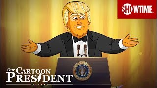 Our Cartoon President Addresses the White House Correspondents' Dinner | SHOWTIME