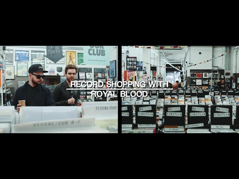 Go record shopping with Royal Blood as they explain their love for Tame Impala and Kendrick Lamar