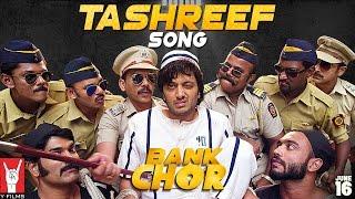 Tashreef – Bank Chor – Rochak kohli