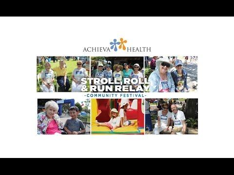 Achieva Health, Better Living, Stroll, Roll and Run Relay - Community Festival -