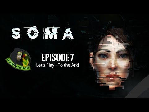SOMA Let's Play Episode 7 - Journey to the Ark!