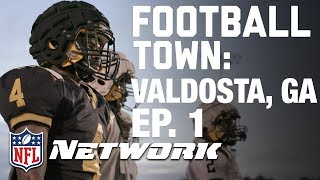 The Valdosta Wildcats Begin Their Quest to Return to Greatness | Football Town Ep. 1 | NFL Network