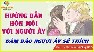 Luyện tập Hôn môi, để hôn người ấy! Làm thế này sẽ hết ngại thôi!   Blog HCĐ ✔
