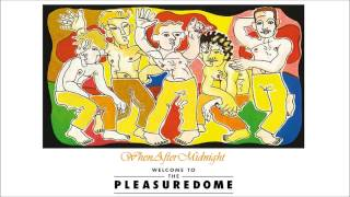 Frankie Goes To Hollywood ★ Welcome To The Pleasuredome [HQ]