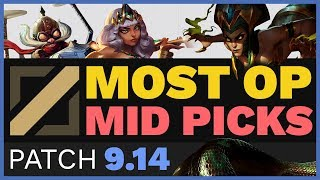 MOST OP Mid Lane Picks in 9.14 AND How to Play Them! | Skill Capped
