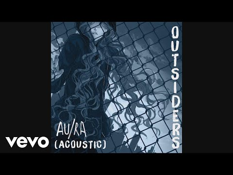 Au/Ra - Outsiders (Acoustic) (Audio)