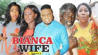 BIANCA MY WIFE 2 - 2018 LATEST NIGERIAN NOLLYWOOD MOVIES || TRENDING NOLLYWOOD MOVIES