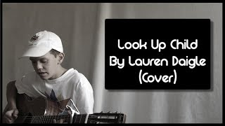Look Up Child by Lauren Daigle   Cover by Adopted Sons Music