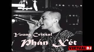 YOUNG CRIZZAL - PHÁN XÉT (Ver cut from Rhymastic with love for UnderGround fans + Lyrics)
