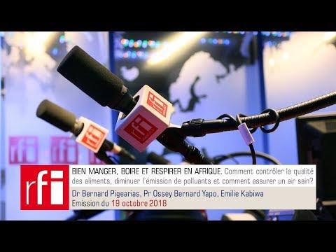 Podcast priorité santé de RFI du 19 octobre 2018 : Bien manger, boire et respirer en Afrique. Bernard Pigearias