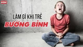Kỹ Năng Làm Cha Mẹ - Khi Trẻ Bướng Bỉnh - #giaoduc