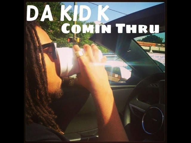 Da KiD K - Comin Thru [Zone5ENT Submitted]