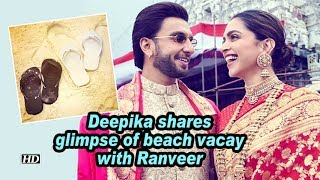 Deepika shares glimpse of beach vacay with Ranveer..