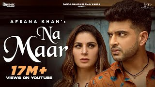 Na Maar – Afsana Khan Ft Karan Kundrra & Shraddha Arya Video HD