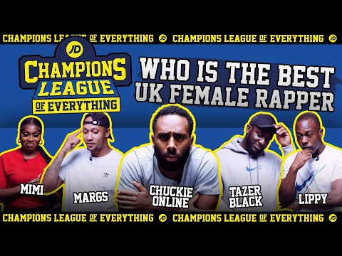 WHO IS THE BEST FEMALE RAPPER IN THE UK???   CHAMPIONS LEAGUE OF EVERYTHING