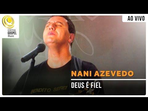 Baixar Nani Azevedo - Deus é Fiel - DVD Bendito Serei
