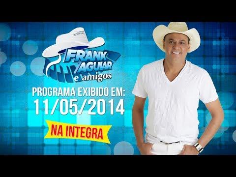 Baixar Programa Frank Aguiar e Amigos - 11/05/2014 (integra)