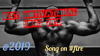 Best motivational song 2019 || workout motivated song 2019