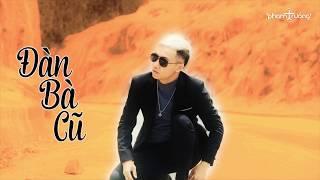 Đàn Bà Cũ - Phạm Trưởng [Official Video Lyric]