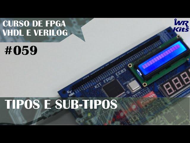 TIPOS E SUB-TIPOS | Curso de FPGA #059