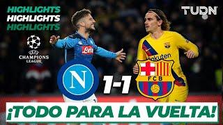 Resumen y Goles | Nápoli 1 - 1 Barcelona | UEFA Champions League - Octavos de Final (Vuelta) | TUDN