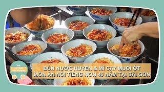 Đi ăn Bún Nước Huyền & Mì Cay Muối Ớt nổi tiếng hơn 40 năm ở Sài Gòn | Vietnamese Street Food
