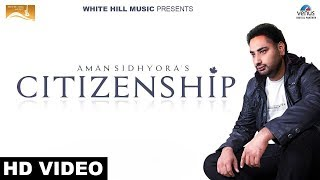 Citizenship – Aman Sidhyora