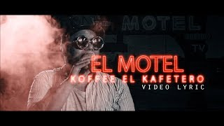 El Motel - Koffee el Kafetero [Video Lyric]