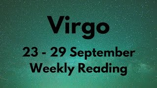 VIRGO IT'S A TOTAL SUCCESS! WELL DONE! SEPTEMBER 23rd - 29th