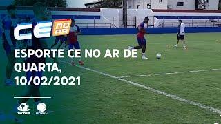 Esporte CE no Ar de quarta, 10/02/2021
