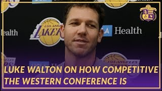 Lakers Interview: Luke Walton On How Competitive the Western Conference Race Is