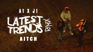 A1 x J1 - Latest Trends (Remix) ft. Aitch