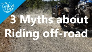 3 top myths for riding offroad on an ADV bike