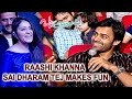 Raashi, Sai Dharam Tej make fun at Okka Ammayi Thappa audi..