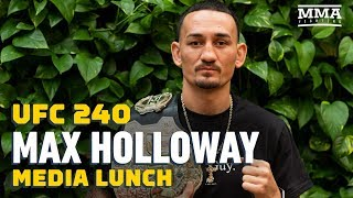 UFC 240: Max Holloway Media Lunch - MMA Fighting