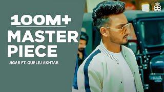 Master Piece – Jigar Ft Gurlej Akhtar