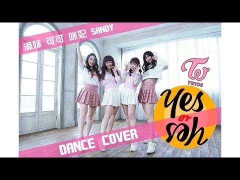 【咪妃】TWICE-Yes Or Yes Dance cover/翻跳 ft.滴妹.可可.sandykaka