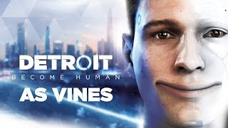 Detroit: Become Human as vines [spoilers]