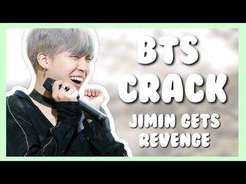 BTS CRACK [Jimin's Revenge]