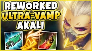 ULTRA-VAMP REWORKED AKALI IS LEGIT UNKILLABLE! (PENTA) S8 AKALI REWORK GAMEPLAY - League of Legends