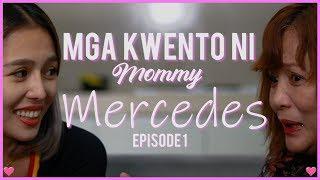 MGA KWENTO NI MOMMY MERCEDES: EPISODE 1 + FAST TALK