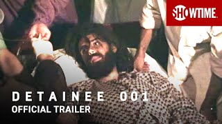 Detainee 001 (2021) Official Trailer | SHOWTIME Documentary Film