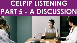 CELPIP Part 5: Listening to a Discussion  with Sample Questions