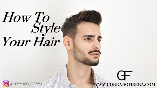 How to style your hair - Men's hairstyle tutorial