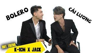 Sau MV Sóng gió, K-ICM  và Jack trổ tài hát cải lương và bolero