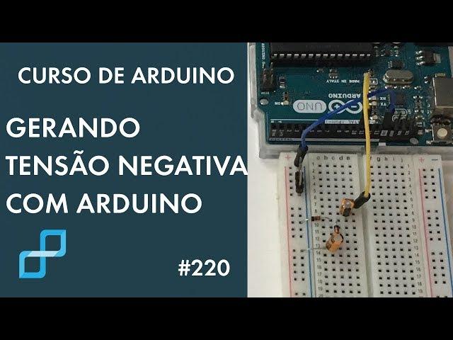GERANDO TENSÃO NEGATIVA COM ARDUINO | Curso de Arduino #220