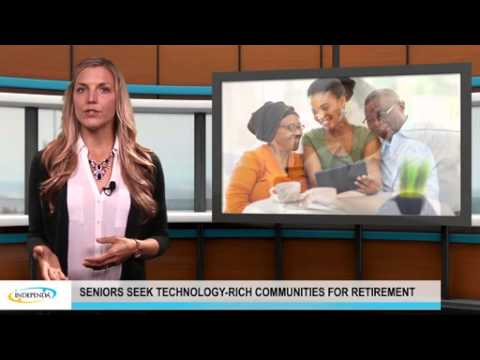Seniors seek technology-rich communities for modern retirement