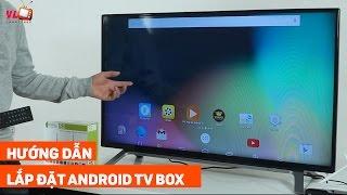 Hướng dẫn kết nối Android TV BOX với TV