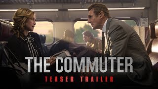 The Commuter (2018 Movie) Official Teaser Trailer - Liam Neeson, Vera Farmiga