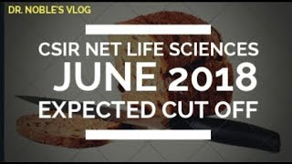 Expected cut off value for CSIR NET June 2018 Life Sciences Exam